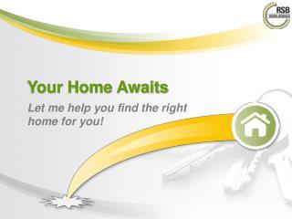 Your Home Awaits