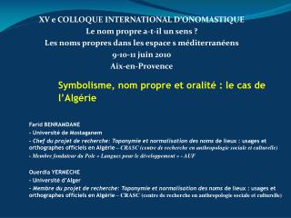 XV e COLLOQUE INTERNATIONAL D�ONOMASTIQUE Le nom propre a-t-il un sens ?
