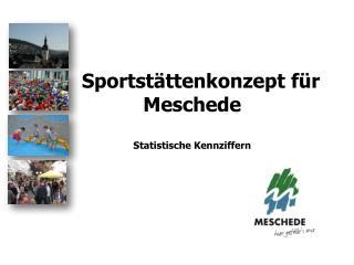 Sportstättenkonzept für Meschede Statistische Kennziffern