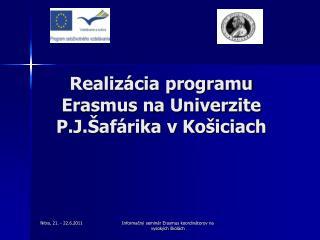 Realizácia programu  Erasmus na Univerzite P.J.Šafárika v Košiciach