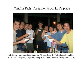 Tanglin Tech 4A reunion at Ah Lau's place