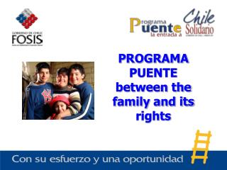 PROGRAMA PUENTE between the family and its rights