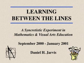 A Syncretistic Experiment in Mathematics & Visual Arts Education September 2000 - January 2001