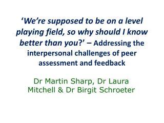 Dr Martin Sharp, Dr Laura Mitchell & Dr Birgit Schroeter
