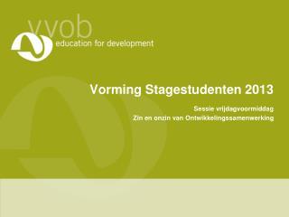 Vorming Stagestudenten 2013