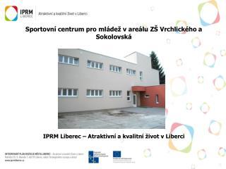 Sportovní  centrum pro mládež v areálu ZŠ Vrchlického a Sokolovská