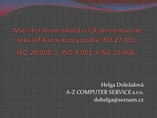 Helga Doležalová A-Z COMPUTER SERVICE s.r.o. dohelga @ seznam.cz