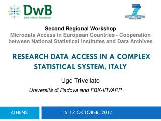 RESEARCH DATA ACCESS IN A COMPLEX STATISTICAL SYSTEM, ITALY