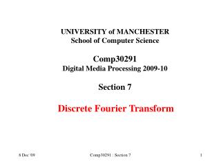 UNIVERSITY of MANCHESTER School of Computer Science Comp30291 Digital Media Processing 2009-10