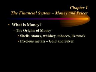 Chapter 1 The Financial System – Money and Prices