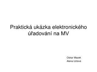 Praktická ukázka elektronického úřadování na MV