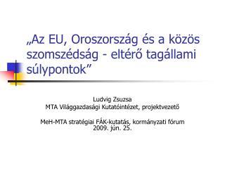 """""""Az EU, Oroszország és a közös szomszédság - eltérő tagállami súlypontok"""""""