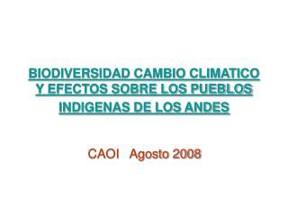BIODIVERSIDAD CAMBIO CLIMATICO Y EFECTOS SOBRE LOS PUEBLOS INDIGENAS DE LOS ANDES