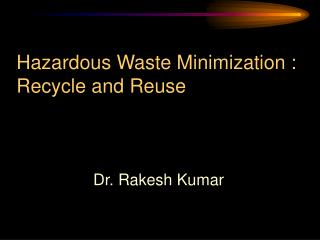Hazardous Waste Minimization : Recycle and Reuse