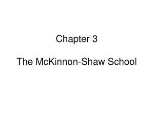 Chapter 3 The McKinnon-Shaw School