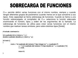 # include <iostream.h> int cuadrado (int x) {return x * x; }