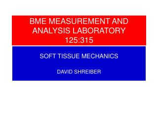 BME MEASUREMENT AND ANALYSIS LABORATORY 125:315
