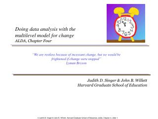 Judith D. Singer  John B. Willett, Harvard Graduate School of Education, ALDA, Chapter 4, slide 1