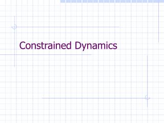 Constrained Dynamics