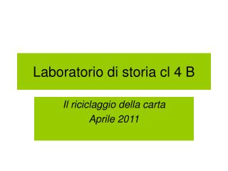 Laboratorio di storia cl 4 B