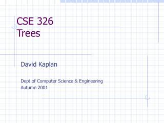 CSE 326 Trees