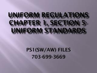 UNIFORM REGULATIONS CHAPTER 1, SECTION 5- UNIFORM STANDARDS