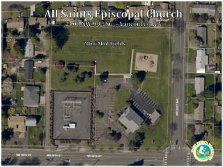 All Saints Episcopal Church 2100 NW 99 th  St.  � Vancouver, WA