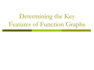 Determining the Key Features of Function Graphs