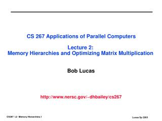 Bob Lucas nersc/~dhbailey/cs267