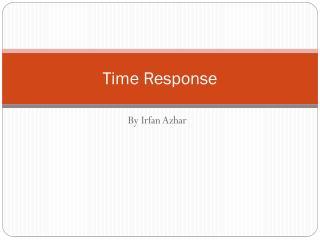 Time Response