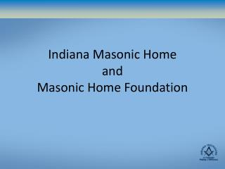 Indiana Masonic Home and Masonic Home Foundation