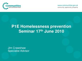 P1E Homelessness prevention  Seminar 17 th  June 2010