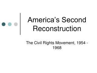 America�s Second Reconstruction