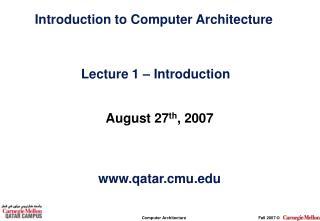 August 27 th , 2007 qatar.cmu