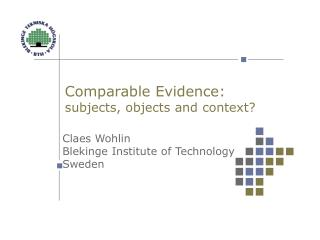 Comparable Evidence: subjects, objects and context?