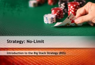 Introduction to the Big Stack Strategy (BSS)