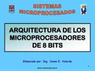 ARQUITECTURA DE LOS MICROPROCESADORES DE 8 BITS