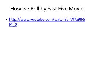 How we Roll by Fast Five Movie
