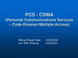 PCS - CDMA  (Personal Communications Services – Code Division Multiple Access)