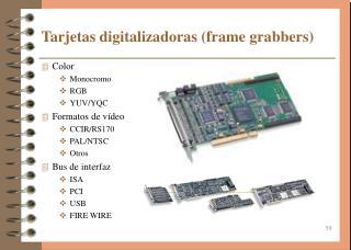 Tarjetas digitalizadoras (frame grabbers)