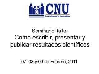 Seminario-Taller Como escribir, presentar y publicar resultados científicos