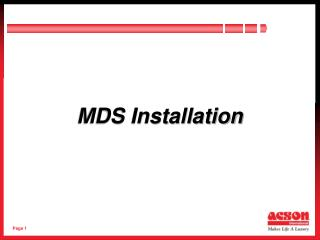 MDS Installation