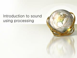 Introduction to sound using processing