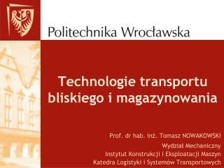 Technologie transportu bliskiego i magazynowania