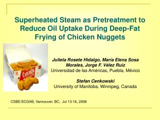 Superheated Steam as Pretreatment to Reduce Oil Uptake During Deep-Fat Frying of Chicken Nuggets