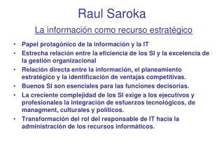 Raul Saroka  La información como recurso estratégico