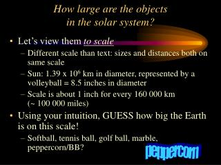 How large are the objects  in the solar system?