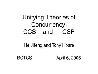 Unifying Theories of Concurrency: CCS	and	CSP