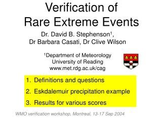 Verification of  Rare Extreme Events
