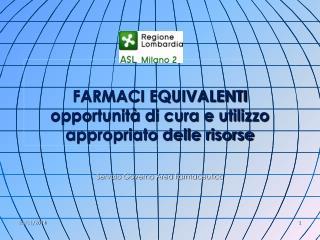 FARMACI EQUIVALENTI opportunità di cura e utilizzo appropriato delle risorse